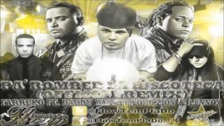 Pa' Romper La Discoteca (Official Remix) - Farruko Ft. Daddy Yankee, Yomo Y Zion & Lennox