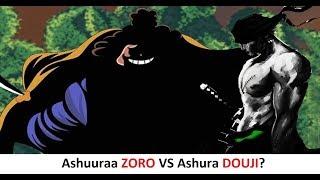 Ashuuraa ZORO vs Ashura DOUJI?