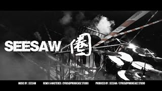 SEESAW - 圈 (OFFICIAL MV) Music by : SEESAW Remix & Mastered : Cyru...