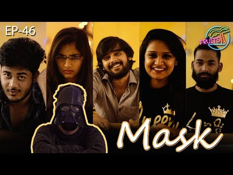FRUITS - Telugu Web Series EP46    The Mask