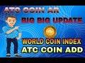 Big Big Update WORLD COIN INDEX A ATC COIN ADD IN BANGALI