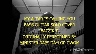 BAZZIK T PLAYS MY ALTAR IS CALLING BY DAPS DAYLOP