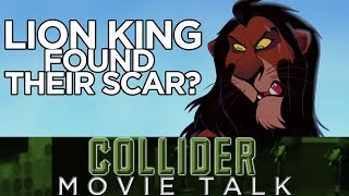 Lion King May Have Found Their Scar - Collider Movie Talk