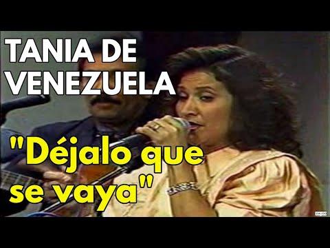 Tania De Venezuela + Los Naipes - Dejala Que Se Vaya