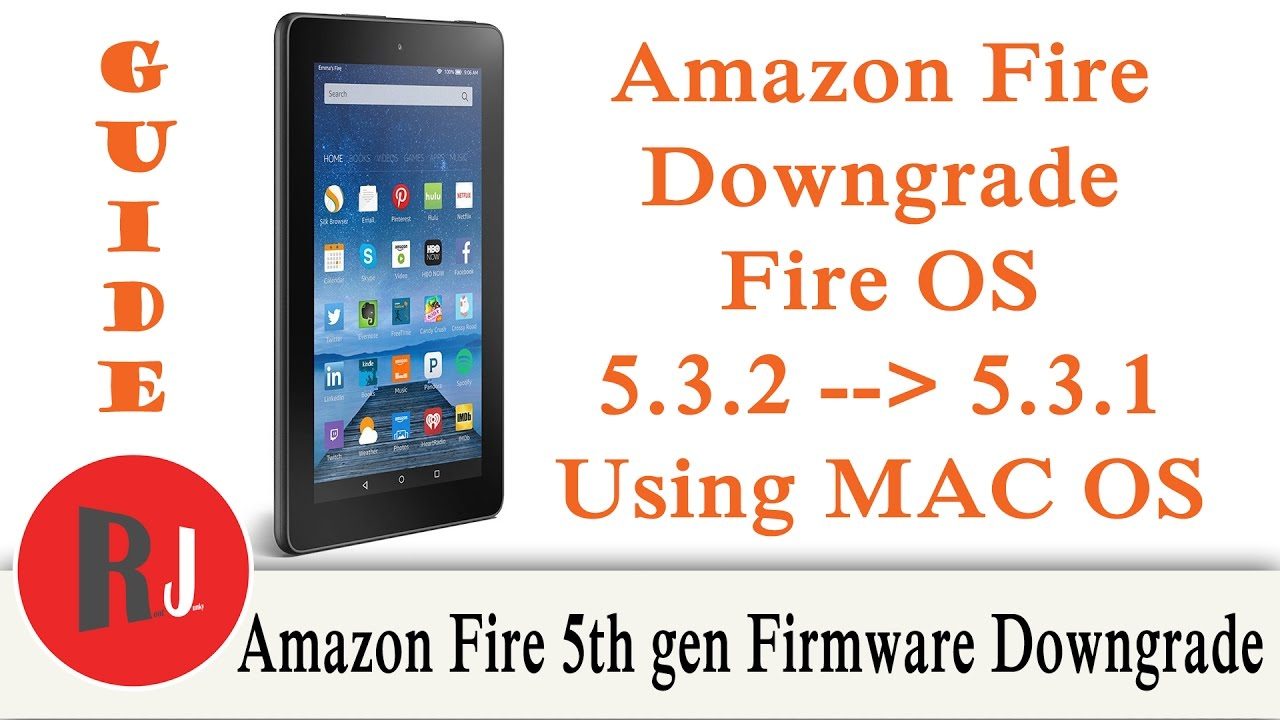 How to Downgrade the Firmware on the Amazon Fire 5th gen from 5 3 2