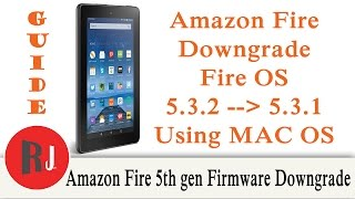 How to Downgrade the Firmware on the Amazon Fire 5th gen from 5.3.2 to 5.3.1 using Mac OS