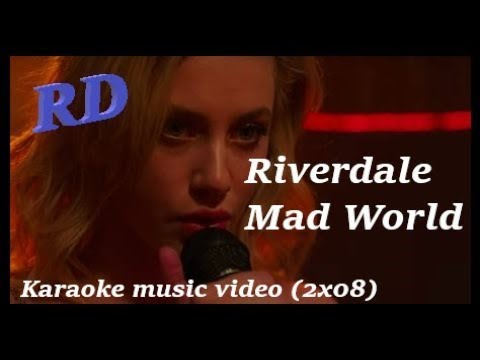 Mad World - Karaoke music video -  RIVERDALE 2x08