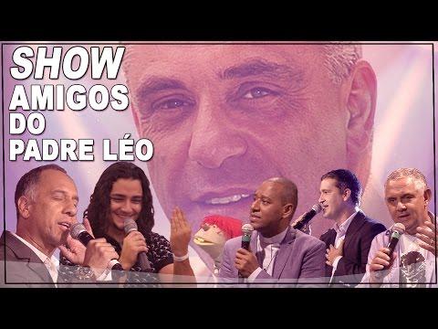 Show Amigos do Pe. Leo - Márcio Todeschini, Thiago Brado e outros (19/03/17)