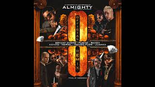 almighty   ocho  officialremix  ft  randy  juanka  bryant myers  noriel  kendo  nengo flow   pusho