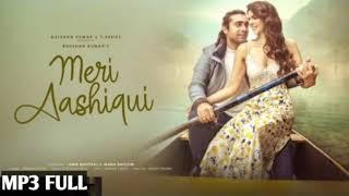 Meri Aashiqui Mp3 Full song Lyrics by Jubin Nautiyal//Rochak Kohliand मेरी आशिकी गाना जुबिन नौटिया