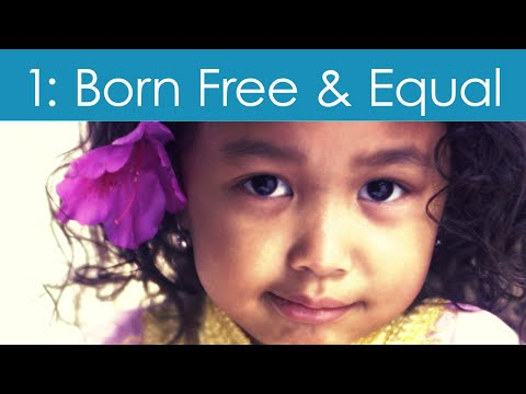 Human Rights Video #1: Born Free and Equal