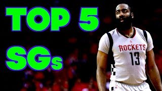 TOP 5 SHOOTING GUARDS in the NBA RIGHT NOW! 2017 OFFSEASON Position Power Rankings!