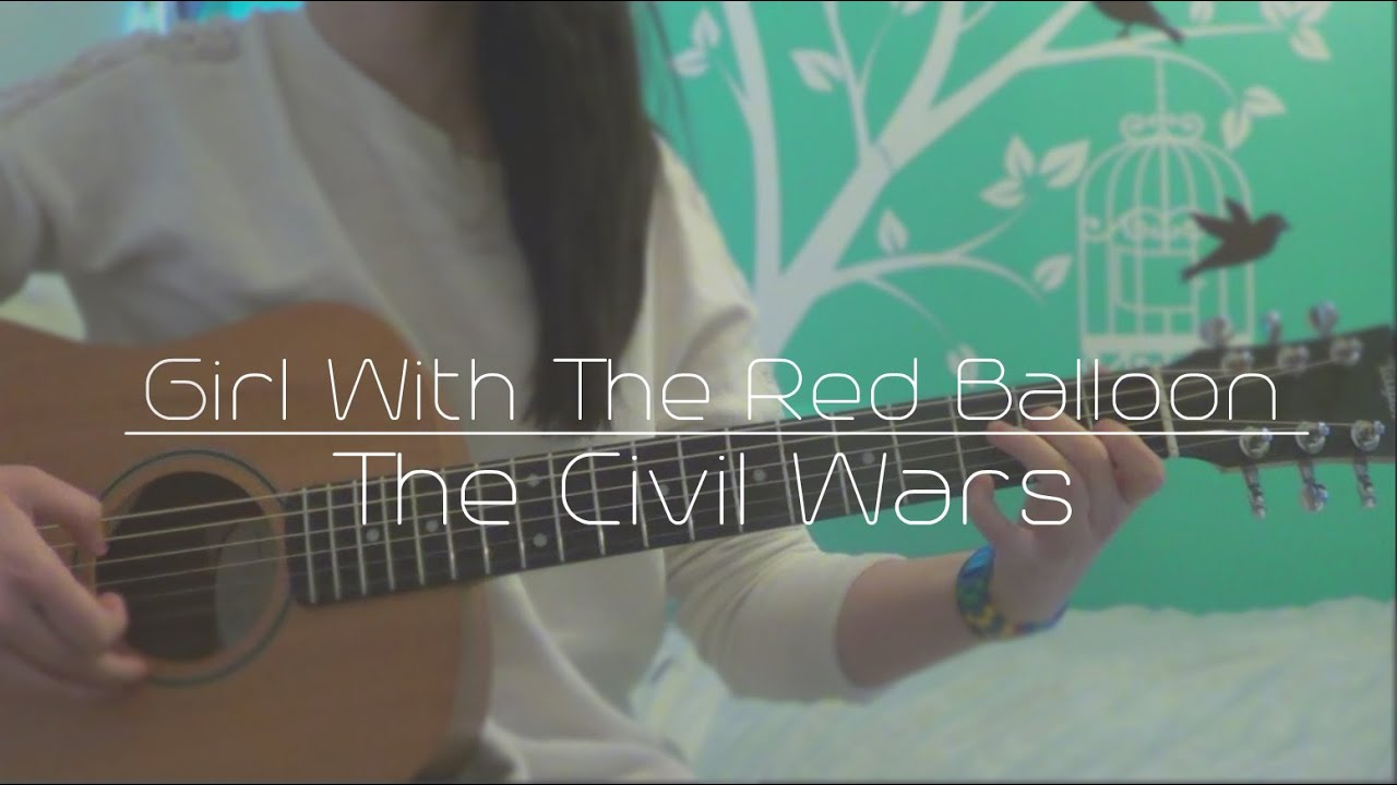 The Civil Wars Girl With The Red Balloon Guitar Cover 130 Youtube