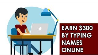 Earn $300 By Typing Names Online! Available Worldwide (Make Money Online) (Work From Home)