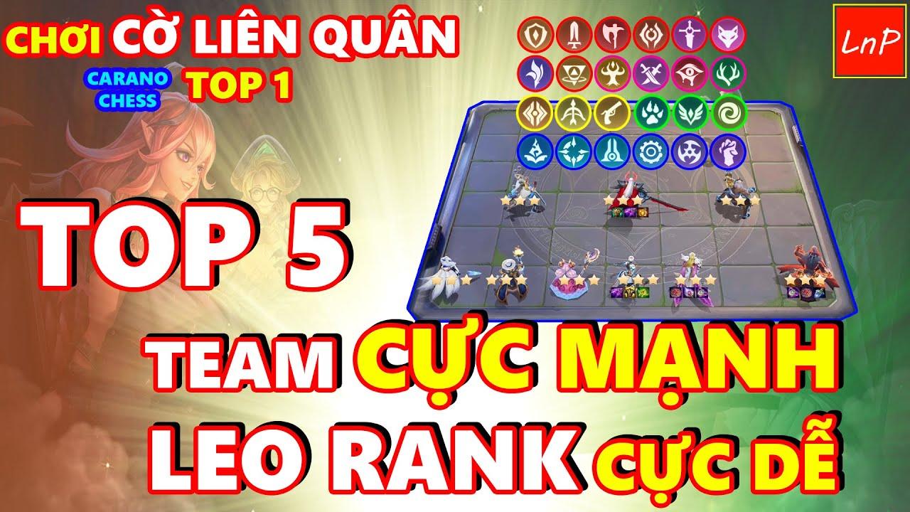 CHƠI CỜ LIÊN QUÂN TOP 1 – TOP 5 ĐỘI HÌNH CỰC MẠNH ĐỂ LEO RANK | LnP