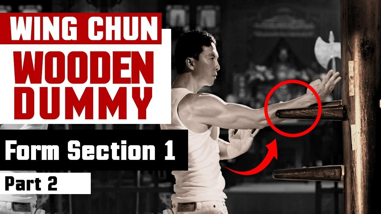 Wing Chun Wooden Dummy Training Form Section 1 Part 2