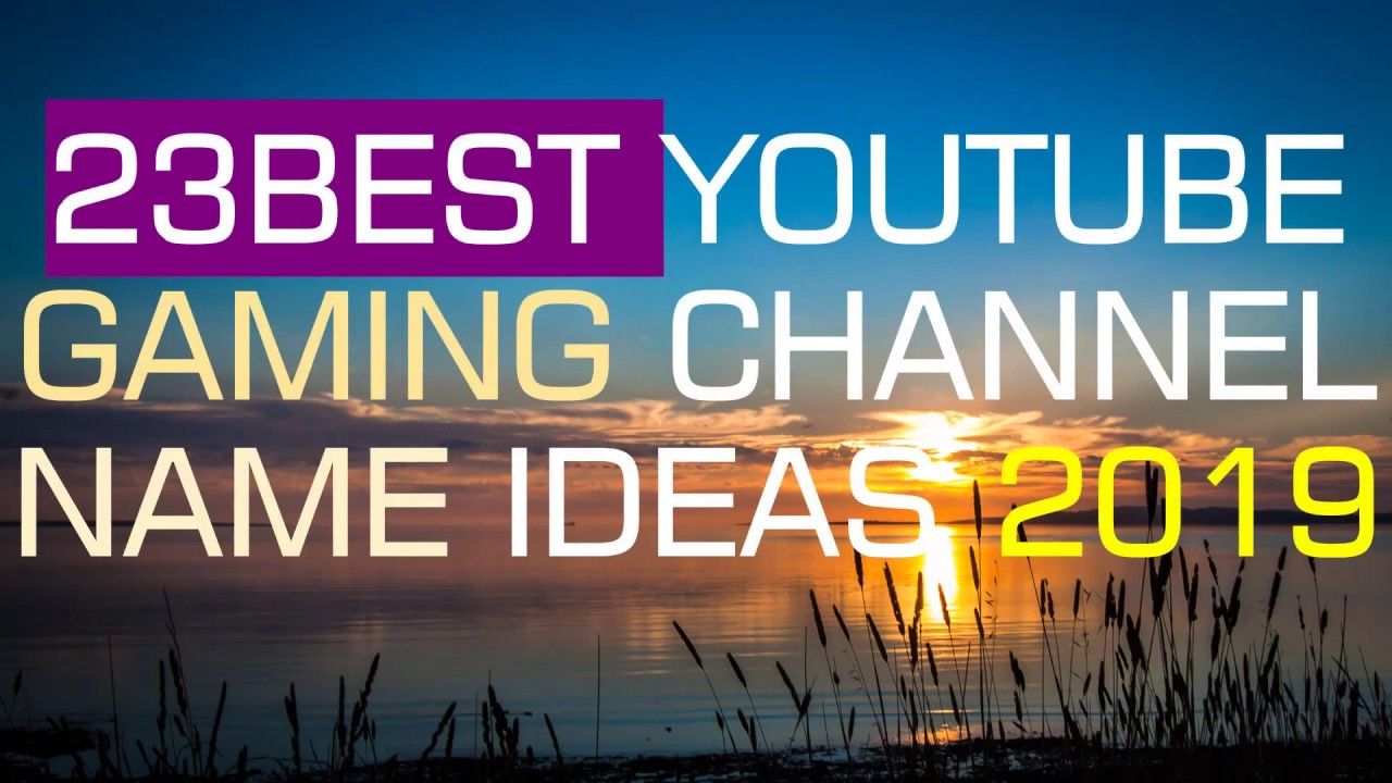 23 Youtube Names| 23 YT Channel Names| 23 Gamer Names ...