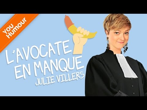 JULIE VILLERS - L'avocate en manque