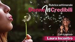 Donne Incredibili - Laura Incontro