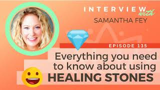 Ep 135 Sivana Podcast: Everything You Need To Know About Using Healing Stones w/ Samantha Fey