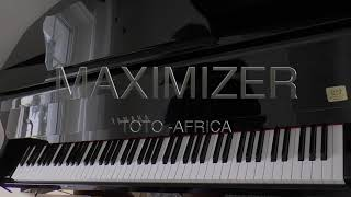 TOTO - Africa (Piano Cover) - Maximizer