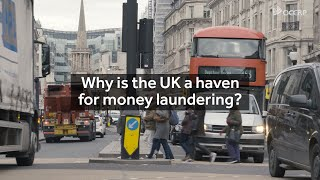 Why is the UK a haven for money laundering?