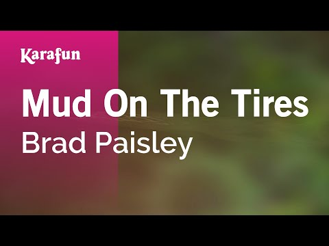 Karaoke Mud On The Tires  Brad Paisley *