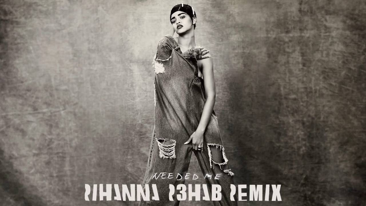 Rihanna - Needed Me (R3hab Remix) (2016)
