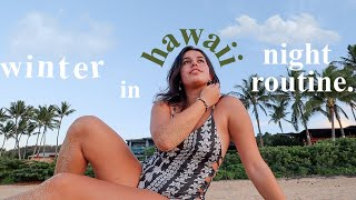my Winter Night Routine in HAWAII 2020