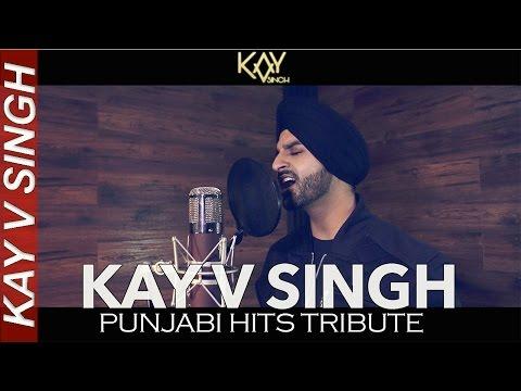 Punjabi Hits Tribute - Kay V Singh (Mashup)