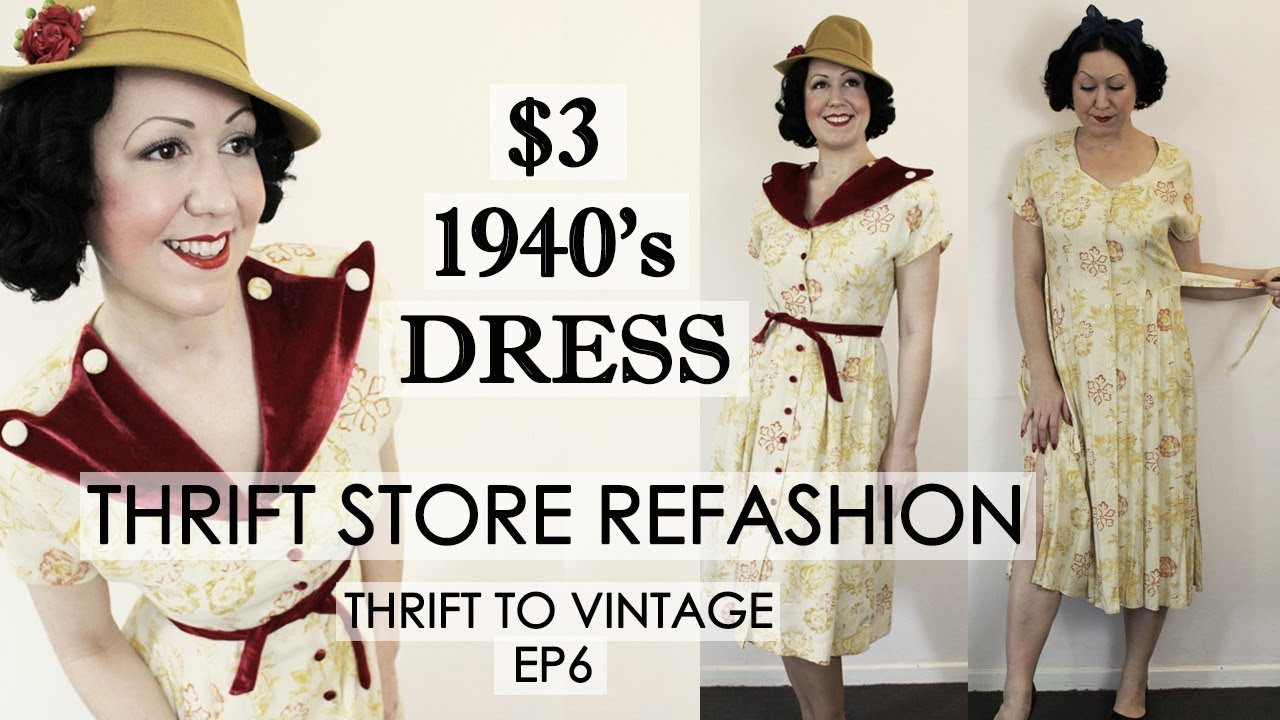 3 Dress Thrift Store Refashion To 1940s Style Vintage Dress Thrift To Vintage Ep6 Youtube