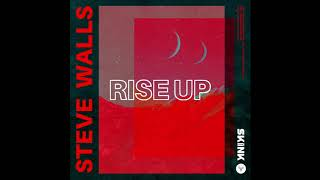 Steve Walls - Rise Up [Official Audio]