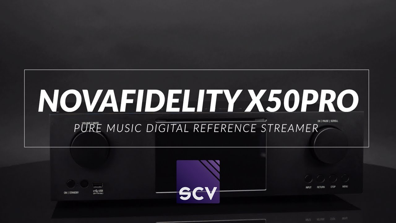 Novafidelity X50 Pro Pure Digital Streamer | SCV Distribution