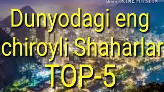 DUNYODAGI ENG CHIROYLI SHAHARLAR TOP-5