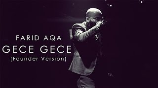 Download Farid Aqa - Gece Gece (Founder Version) Mp3 and Videos