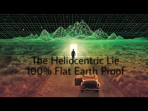 The Heliocentric Lie - 100% Flat Earth Proof - The Bible &  The Great Delusion Full Documentary