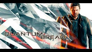 Quantum Break Trailer  oficial