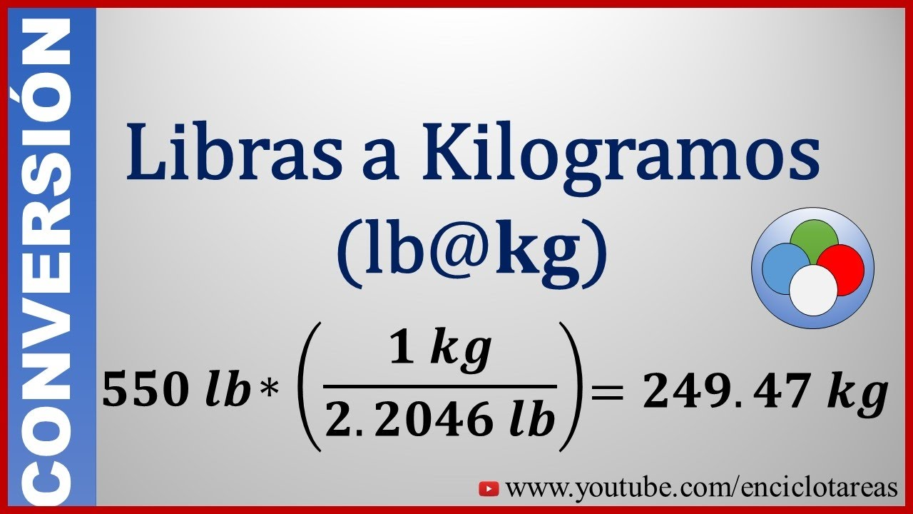 Convertir Libras A Kilogramos Convert From Pounds To Kilograms Lb To Kg