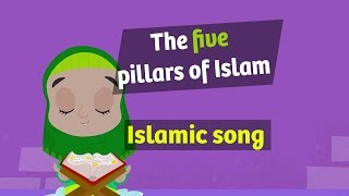 Nasheed   The five pillars of Islam   islamic song for kids
