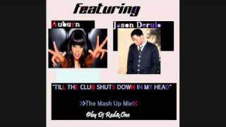 HQ Jason Derulo ft. Auburn - 'Till the Club Shuts Down [In My Head] OFFICIAL REMIX 2011 HQ