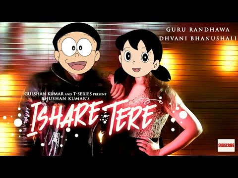 Ishare Tere Song FT. Nobita - Shizuka (Doreamon Version) | Guru randhawa | Cartoon Mix | Nobita Song
