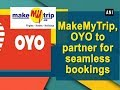 MakeMyTrip, OYO to partner for seamless bookings - ANI News