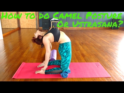 How to do Camel Posture or Ustrasana