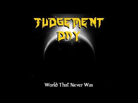 Judgement Day - World That Never Was (Full Album, 2018)