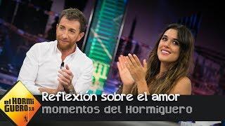 La profunda reflexión de Pablo Motos sobre el amor en 'El Hormiguero 3.0' - El Hormiguero 3.0
