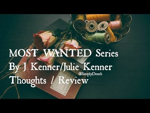 MOST WANTED Series By J Kenner/Julie Kenner Thoughts | Simply Deneb