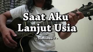 Download Saat Aku Lanjut Usia - Sheila on 7 (CHORD)
