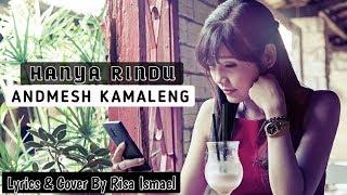 HANYA RINDU - ANDMESH KAMALENG _ Cover By Risa Ismael (Enjoy The Lyrics)