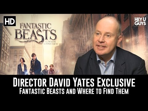 tastic Beasts and Where to Find Them Director David Yates Exclusive