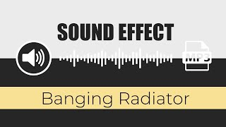 🔊 SOUND EFFECT: ( Banging Radiator ) - by Game Sounds